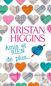 Amis et RIEN de plus eBook by Kristan Higgins