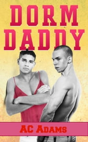 Dorm Daddy ebook by AC Adams
