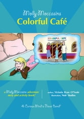 Colorful Café - Molly Moccasins ebook by Victoria Ryan O'Toole