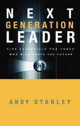 Next Generation Leader ebook by Andy Stanley