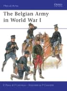 The Belgian Army in World War I ebook by Ronald Pawly, Pierre Lierneux, Patrice Courcelle