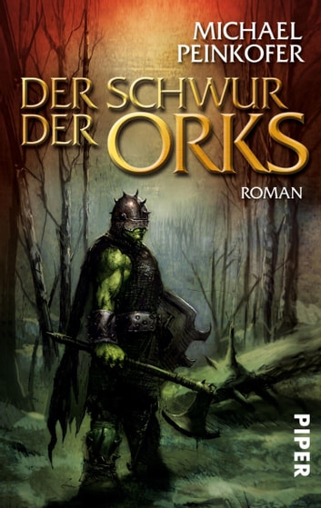 Der Schwur der Orks - Roman (Orks 2) ebook by Michael Peinkofer