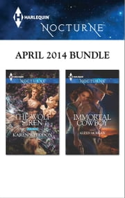 Harlequin Nocturne April 2014 Bundle - The Wolf Siren\Immortal Cowboy ebook by Karen Whiddon,Alexis Morgan