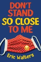 Don't Stand So Close to Me ebook by Eric Walters