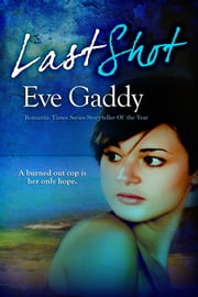 Last Shot ebook by Eve Gaddy