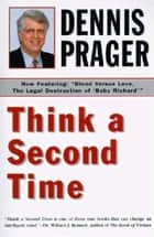 Think a Second Time ebook by Dennis Prager