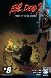 Evil Dead 2: Tales of the Ex-Mortis Chapter 8 - Soul Power Part Three ebook by Justin Peniston,Enza Fontana,Aditya Nugraha,Jacob Bascle,Dave Land,Taylor Smith,Enza Fontana,Davi Comodo