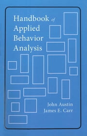 Handbook of Applied Behavior Analysis ebook by John Austin, PhD,James Carr, PhD