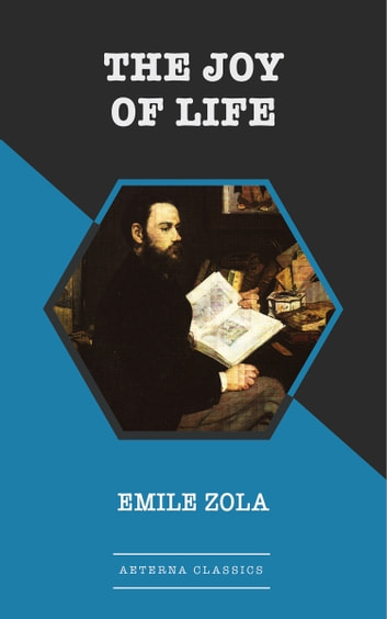 The Joy of Life ebook by Emile Zola