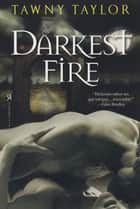 Darkest Fire ebook by Tawny Taylor