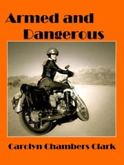 Armed & Dangerous ebook by Carolyn Chambers Clark