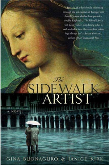 The Sidewalk Artist - A Novel eBook by Gina Buonaguro,Janice Kirk