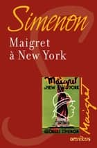 Maigret à New York - Maigret ebook by Georges SIMENON