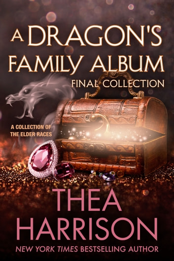 A Dragon's Family Album - Final Collection ebook by Thea Harrison