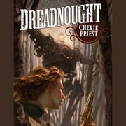 Dreadnought - A Novel of the Clockwork Century audiobook by Cherie Priest