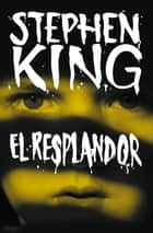 El resplandor eBook by Stephen King
