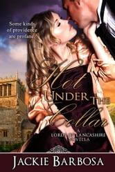 Hot Under the Collar - A Lords of Lancashire Novella ebook by Jackie Barbosa