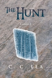 The Hunt - Caprian 2 ebook by C. C. Lea