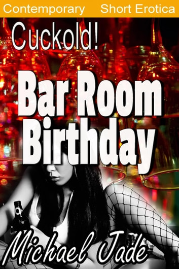 Bar Room Birthday ebook by Michael Jade