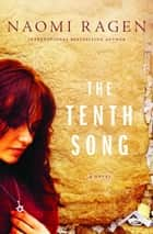 The Tenth Song - A Novel ebook by Naomi Ragen