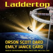 Laddertop audiobook by Orson Scott Card, Emily Janice Card, Emily Janice Card