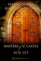 Masters of the Castle Box Set ebook by Maren Smith