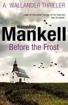 Before The Frost ebook by Henning Mankell