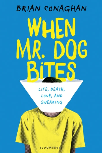 When Mr. Dog Bites ebook by Brian Conaghan