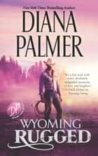 Wyoming Rugged - A Western Romance ebook by Diana Palmer
