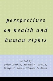 Perspectives on Health and Human Rights ebook by Annas, George
