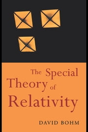 The Special Theory of Relativity ebook by Bohm, David