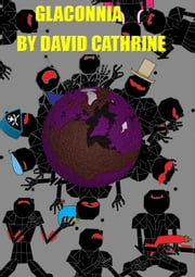 Glaconnia: The Prequel to The Secret of the Glacons ebook by David Cathrine