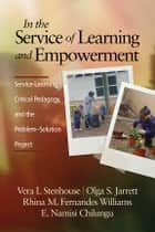 In the Service of Learning and Empowerment ebook by Vera L Stenhouse,Olga S. Jarrett,Rhina M. Fernandes Williams,E. Namisi Chilungu