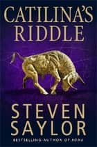 Catilina's Riddle ebook by Steven Saylor