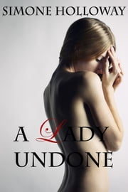 A Lady Undone: The Pirate's Captive ebook by Simone Holloway
