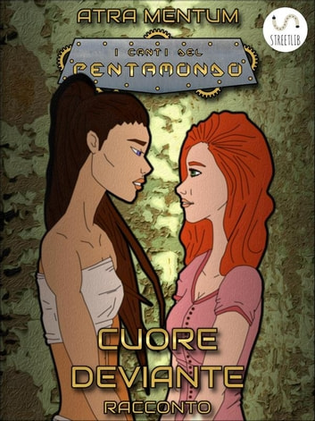 Cuore Deviante ebook by Atra Mentum