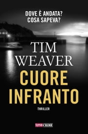 Cuore infranto ebook by Tim Weaver