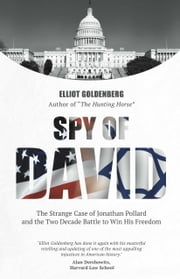 Spy of David - The Strange Case of Jonathan Pollard and the Two Decade Battle to Win His Freedom ebook by Elaine Jannetides