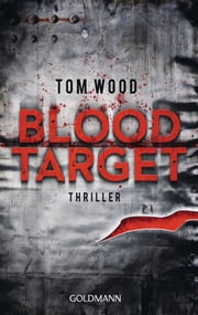 Blood Target - Victor 3 - Thriller eBook by Tom Wood, Leo Strohm