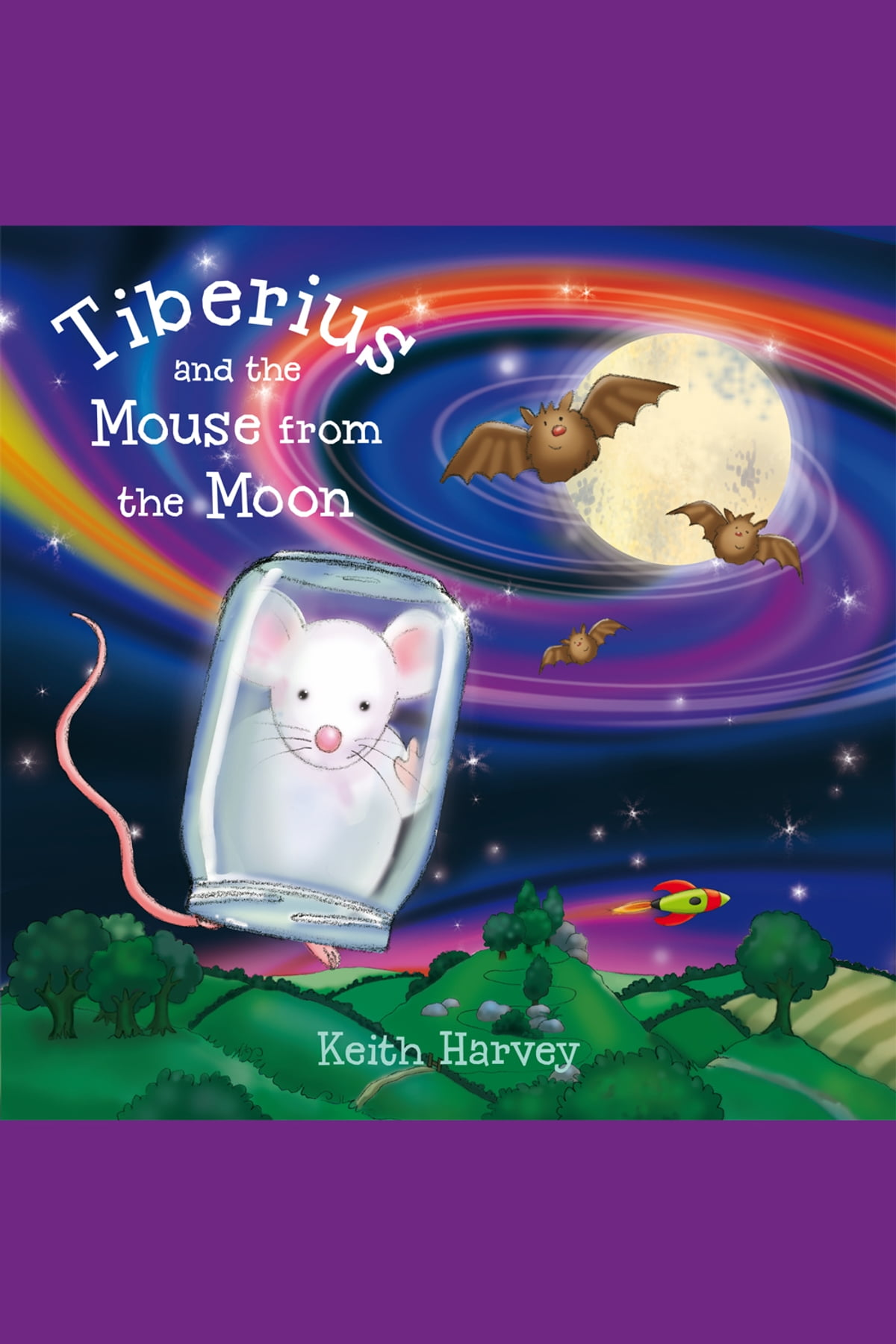 Tiberius And The Mouse From The Moon Ebook By Keith Harvey  9781902604343   Rakuten Kobo