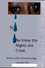 No One Knew the Nights She Cried ebook by Mary Aggie