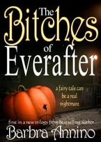 The Bitches of Everafter - A Fairy Tale, The Everafter Trilogy, #1