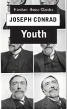 Youth - A Narrative ebook by Joseph Conrad