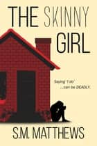 The Skinny Girl ebook by Steve Matthews