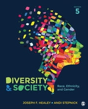 Diversity and Society - Race, Ethnicity, and Gender ebook by Joseph F. Healey,Andi Stepnick