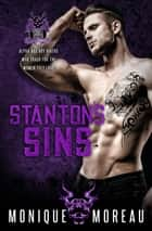 Stanton's Sins - A Bad Boy Biker Billionaire Romance ebook by Monique Moreau