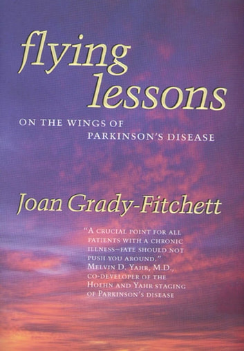Flying Lessons - On the Wings of Parkinson's Disease ebook by Joan Grady-Fitchett