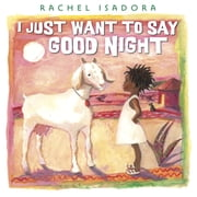 I Just Want to Say Good Night ebook by Rachel Isadora,Rachel Isadora