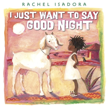 I Just Want to Say Good Night ebook by Rachel Isadora