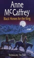 Black Horses For The King eBook by Anne McCaffrey